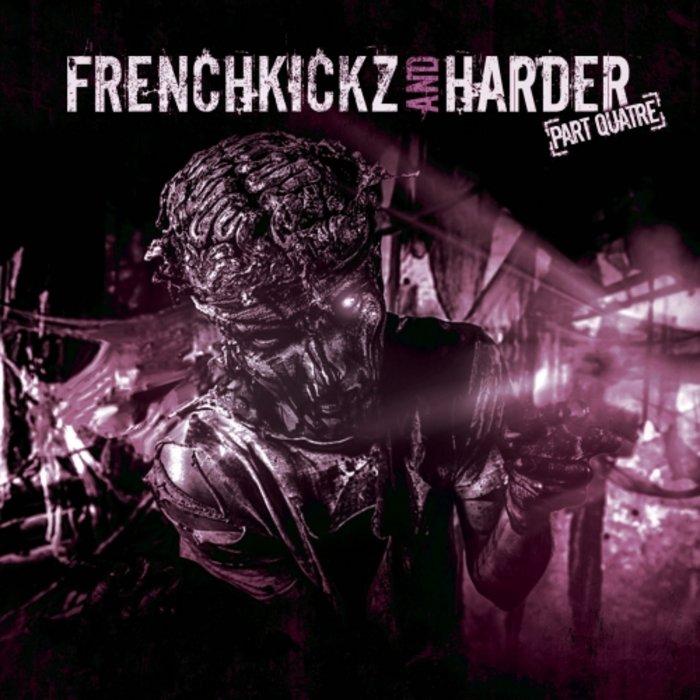 VARIOUS - Frenchkickz An& d Harde Pt Quatre
