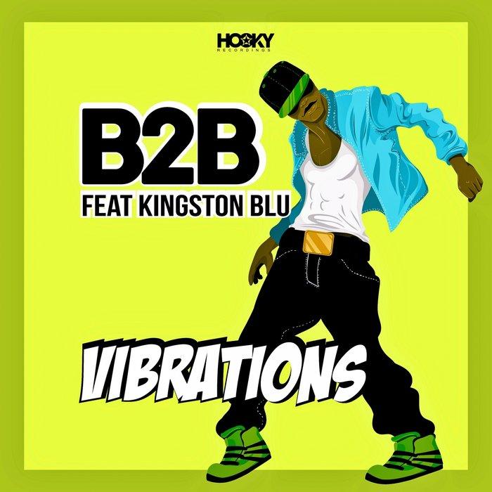 B2B feat. Kingston Blu - Vibrations