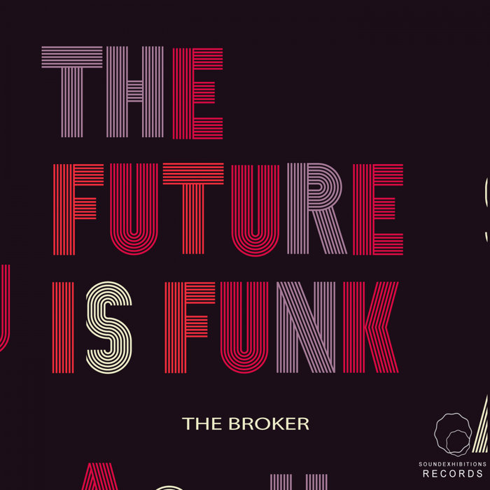 THE BROKER - The Future Is Funk