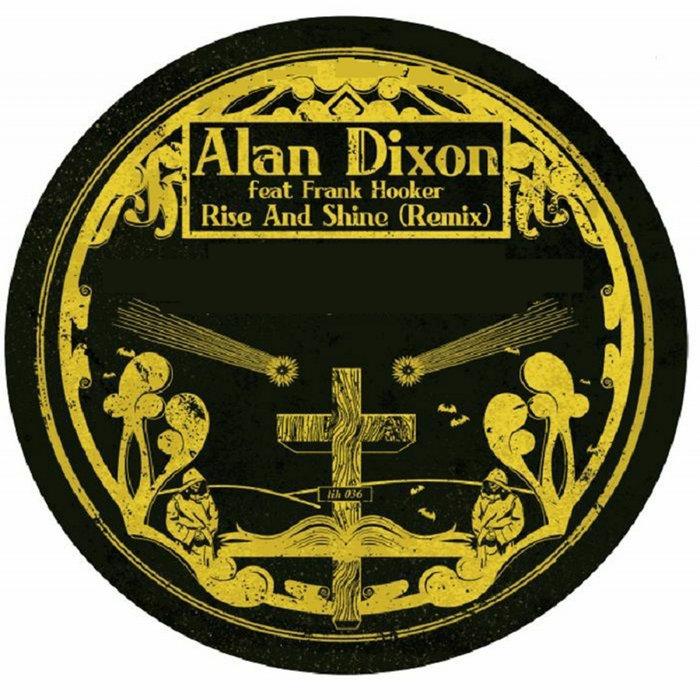 Alan Dixon Feat. Frank Hooker & Maleke O'Ney – Rise & Shine [Lumberjacks In Hell]