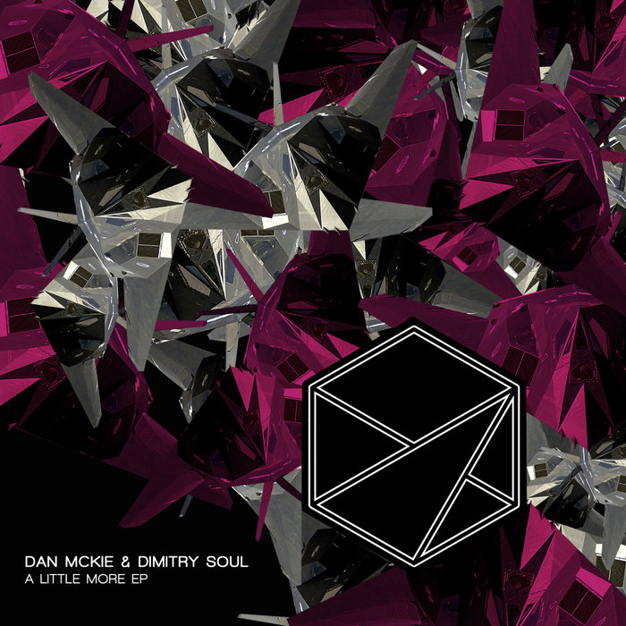 DAN MCKIE & DIMITRY SOUL - A Little More EP