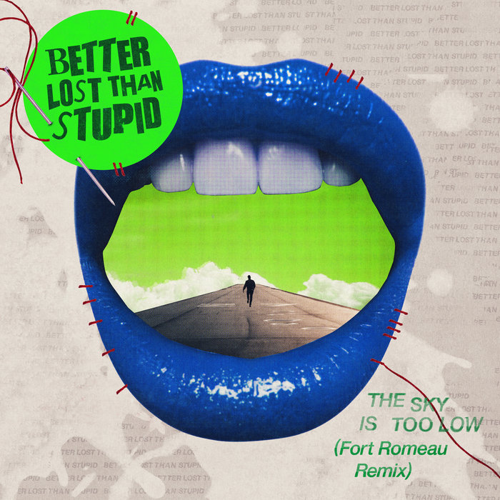 BETTER LOST THAN STUPID - The Sky Is Too Low