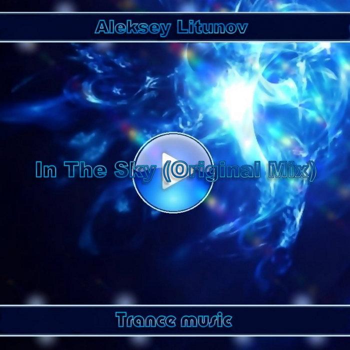 ALEKSEY LITUNOV - In The Sky
