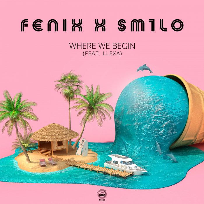 FENIX/SM1LO feat LLEXA - Where We Begun