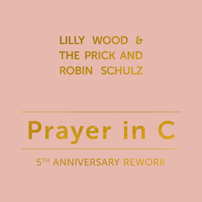 LILLY WOOD & THE PRICK/ROBIN SCHULZ - Prayer In C (5th Anniversary Rework)