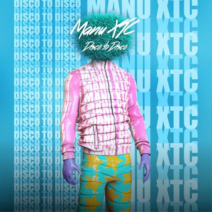 Manu XTC – Disco To Disco [Sticky Groove]