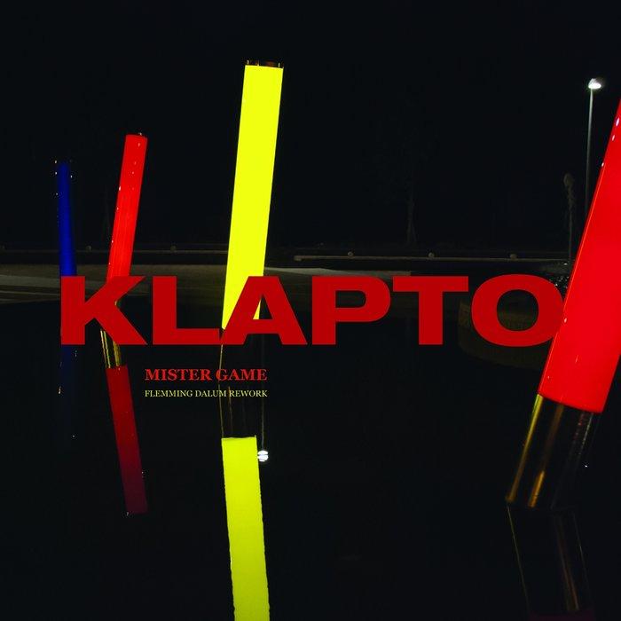 KLAPTO - Mister Game (Flemming Dalum Rework)