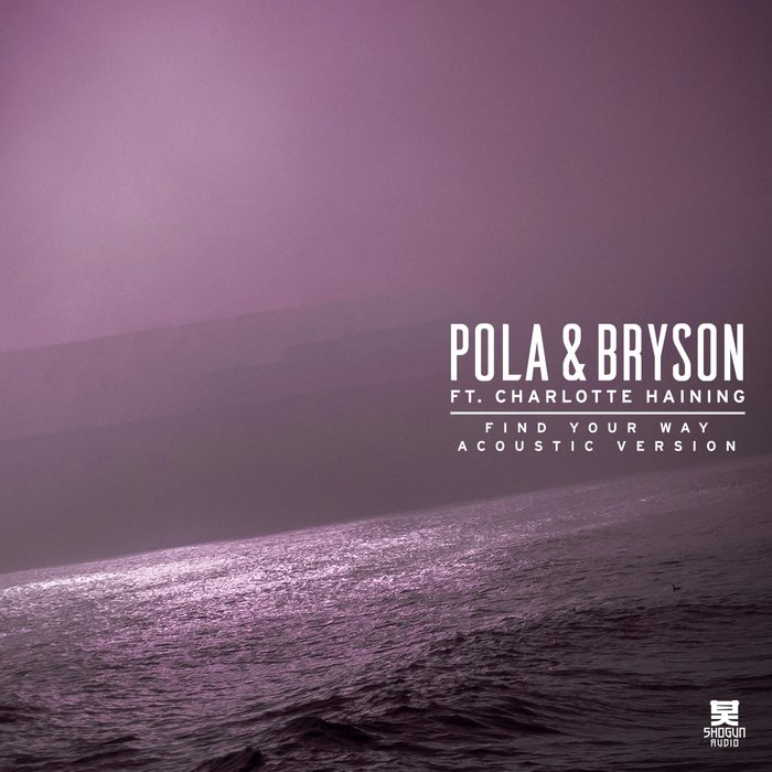 POLA & BRYSON - Find Your Way
