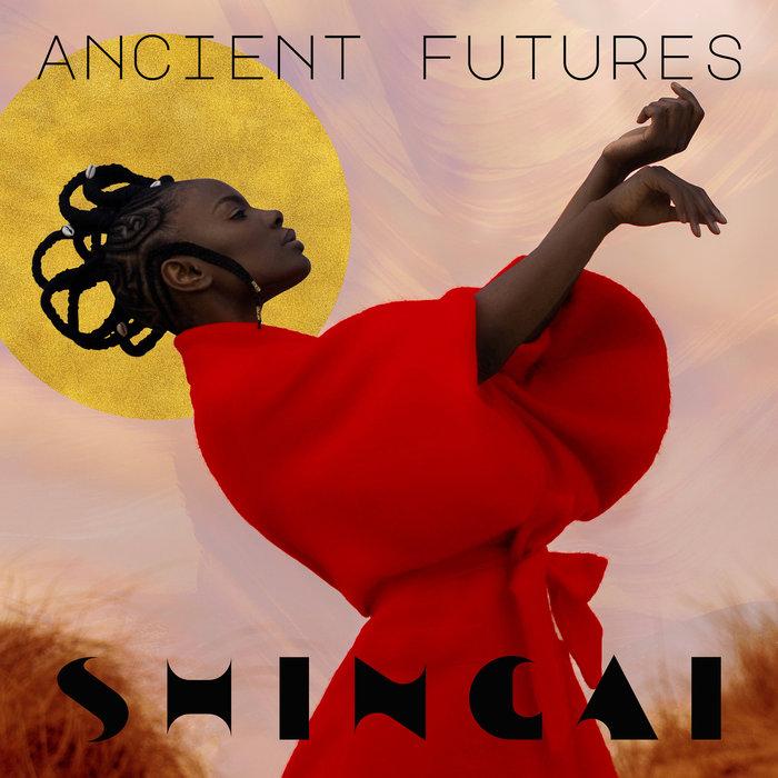 SHINGAI - Ancient Futures