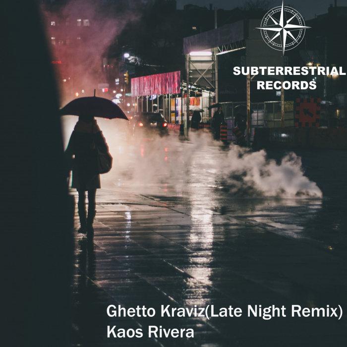KAOS RIVERA - Ghetto Kraviz