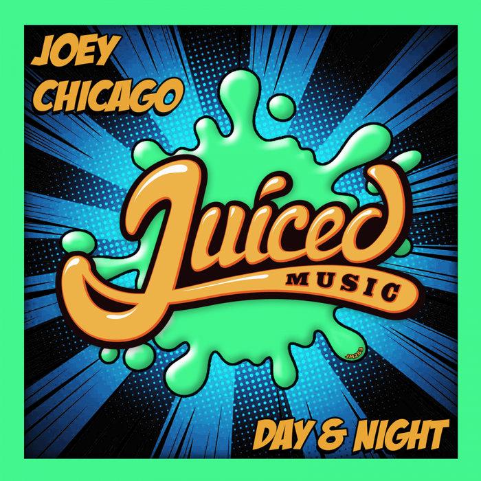 JOEY CHICAGO - Day & Night