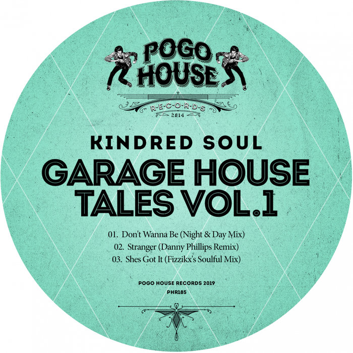 KINDRED SOUL - Garage House Tales Vol 1