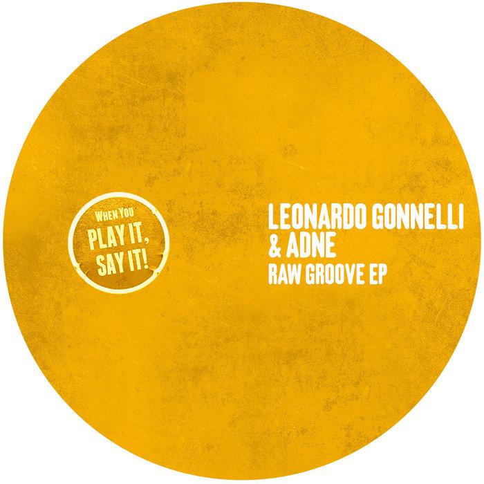 LEONARDO GONNELLI/ADNE - Raw Groove EP