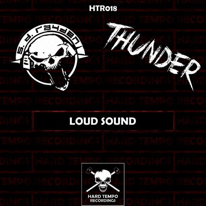 THUNDER/SD RAYDEN - Loud Sound