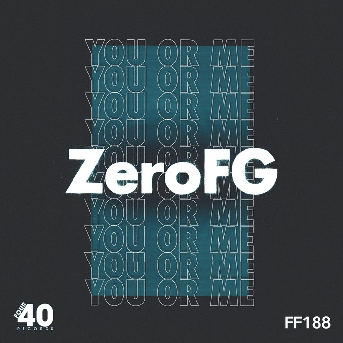 ZEROFG - You Or Me