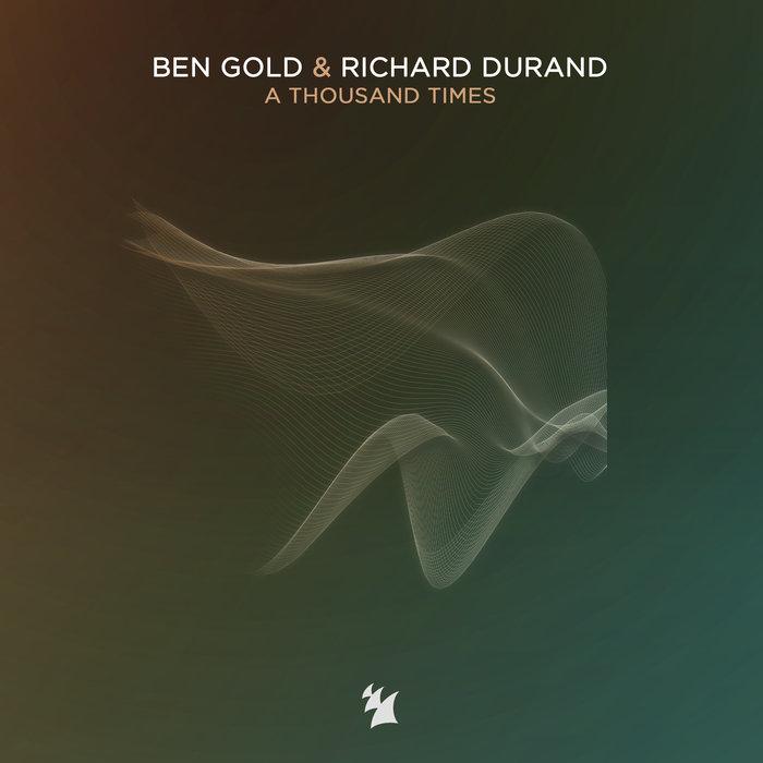BEN GOLD & RICHARD DURAND - A Thousand Times