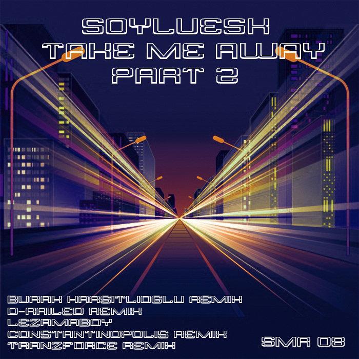 SOYLUESK - Take Me Away (Part 2)