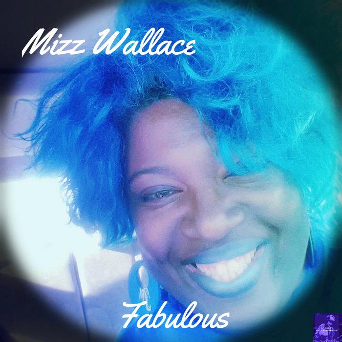 Mizz Wallace – Fabulous EP [Miggedy Entertainment]