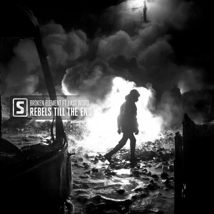BROKEN ELEMENT feat LAST WORD - Rebels Till The End