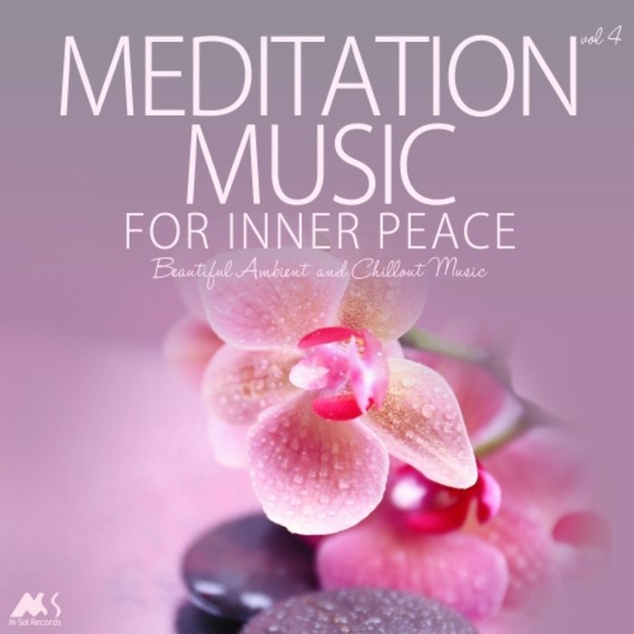 VARIOUS - Meditation Music For Inner Peace Vol 4 (Beautiful Ambient & Chillout Music)