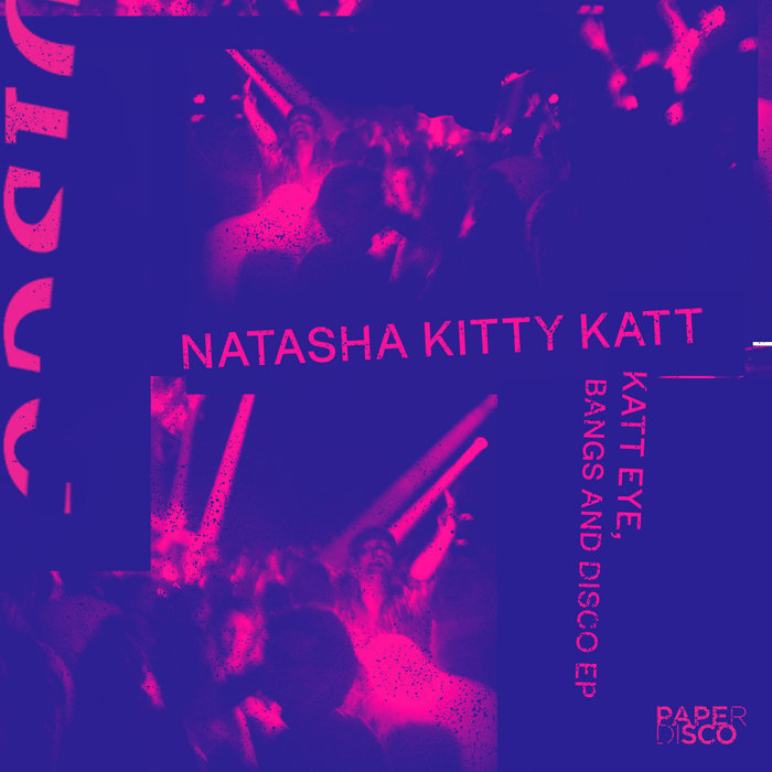NATASHA KITTY KATT - Katt Eye, Bangs & Disco