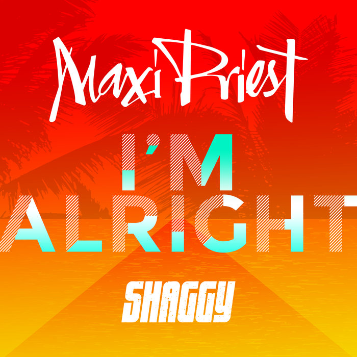 I m Alright by Maxi Priest feat Shaggy on MP3, WAV, FLAC