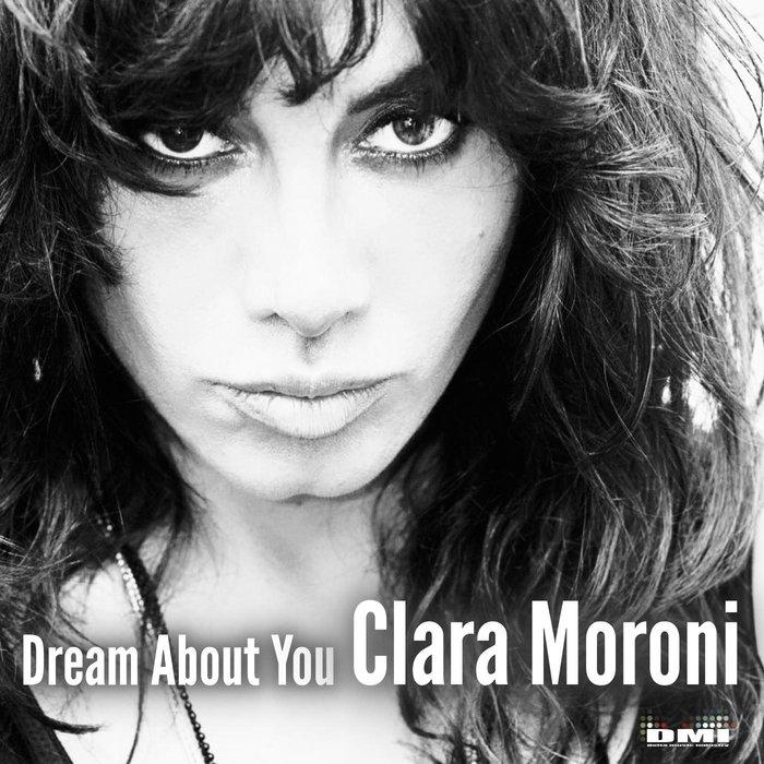 CLARA MORONI - Dream About You