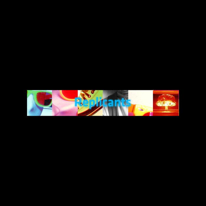 REPLICANTS - Atomic Jam