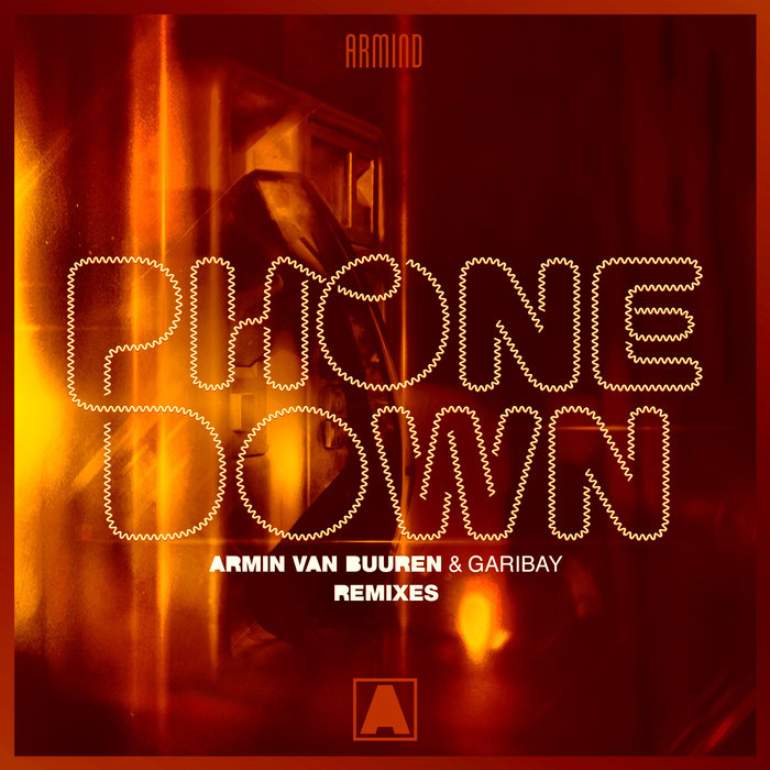 ARMIN VAN BUUREN & GARIBAY - Phone Down