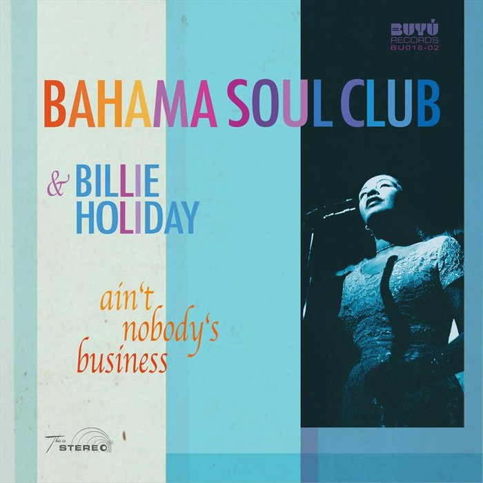 BAHAMA SOUL CLUB & BILLIE HOLIDAY - Ain't Nobody's Business