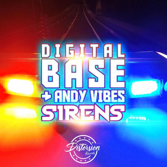 DIGITAL BASE/ANDY VIBES - Sirens
