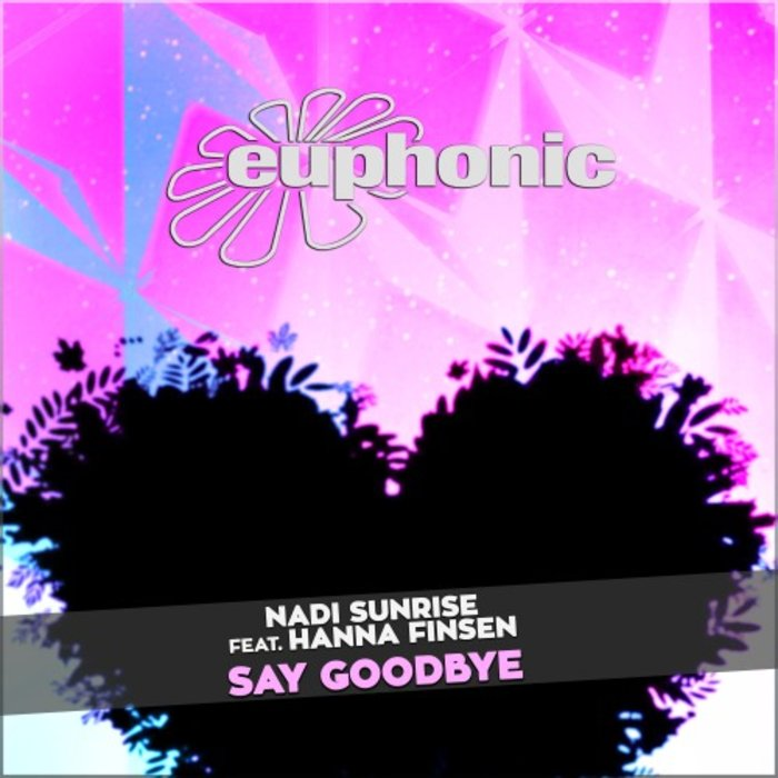 NADI SUNRISE & HANNA FINSEN - Say Goodbye