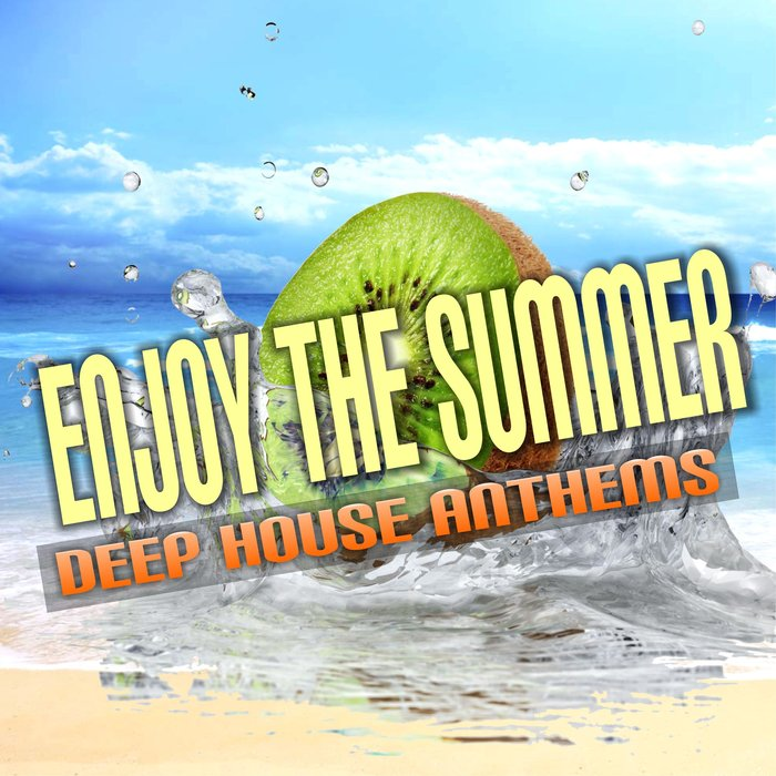 VARIOUS - Enjoy The Summer: Deep House Anthems