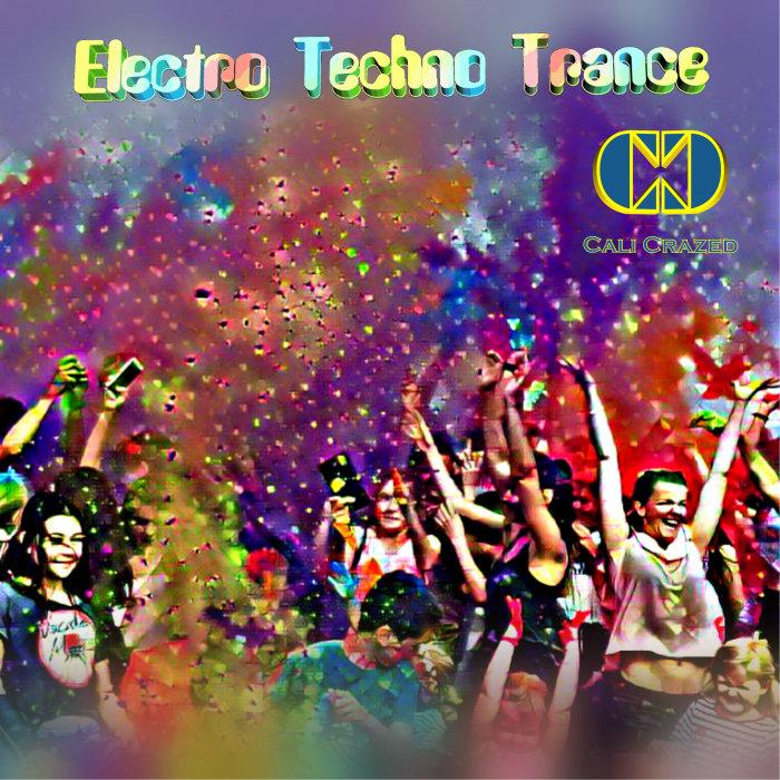 CALI CRAZED - Electro Techno Trance