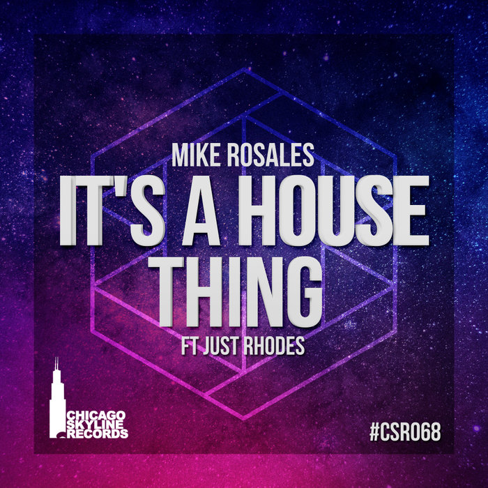 MIKE ROSALES - It's A House Thing