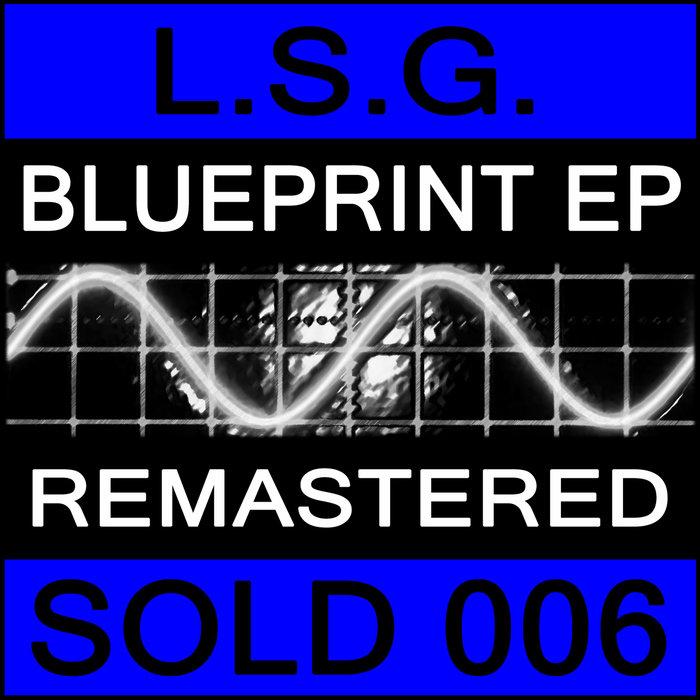 L.S.G. - Blueprint EP