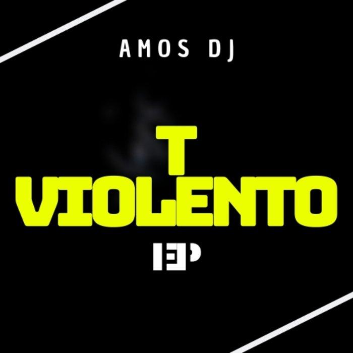 AMOS DJ - T Violento EP