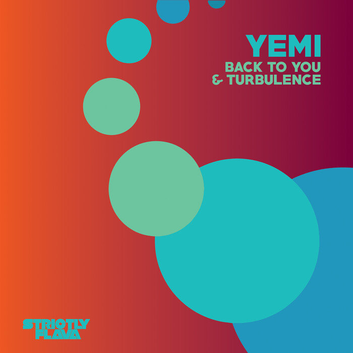 YEMI - Back To You & Turbulence