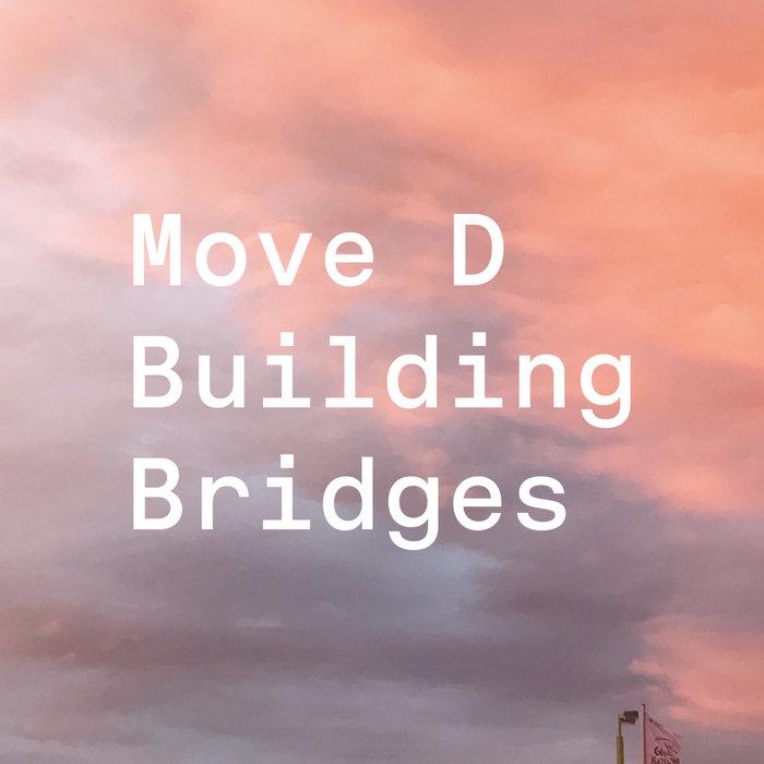 MOVE D/VARIOUS - Building Bridges (unmixed tracks)
