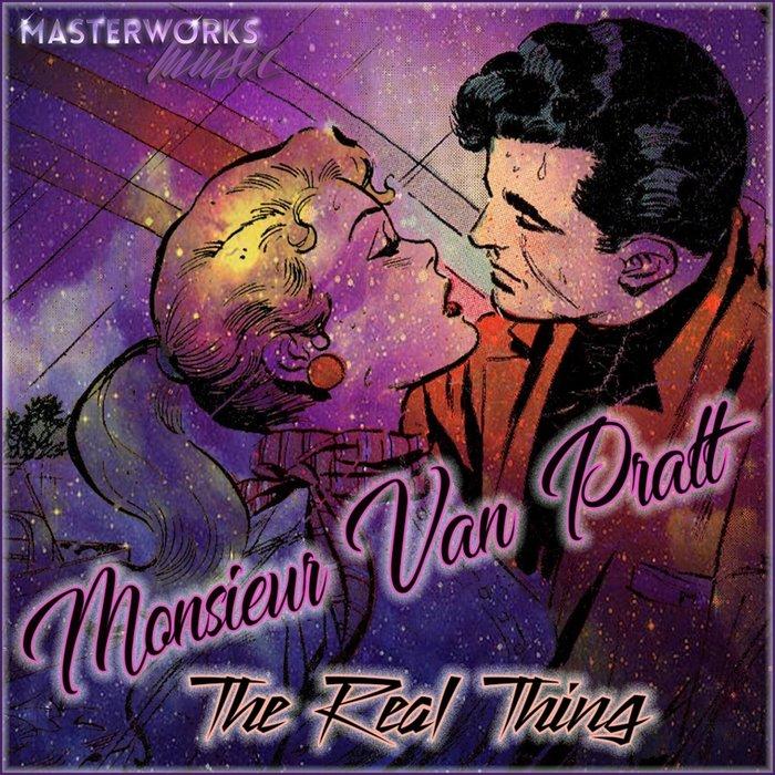MONSIEUR VAN PRATT - The Real Thing