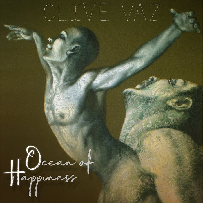 CLIVE VAZ - Ocean Of Happiness