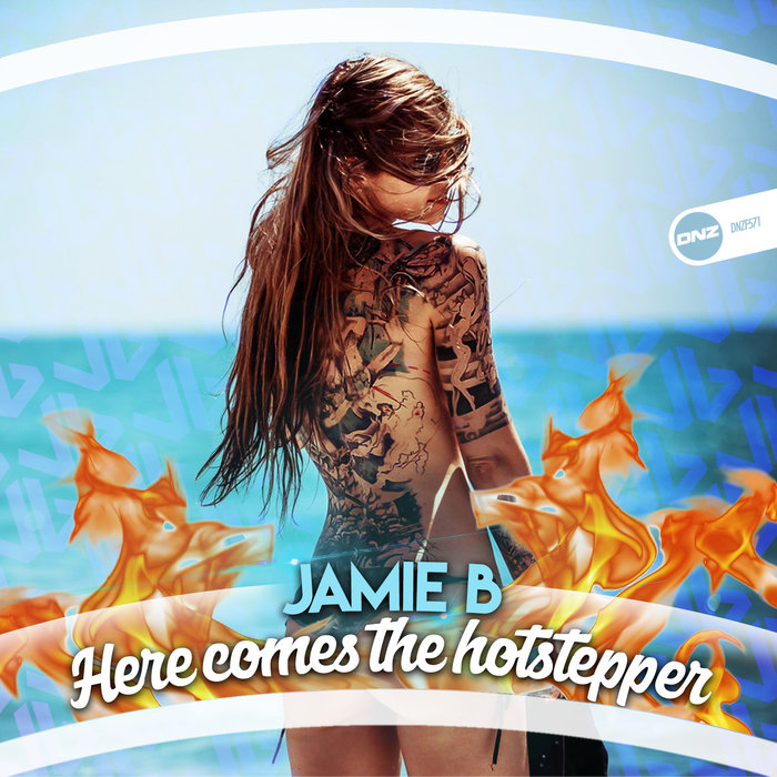 JAMIE B - Here Comes The Hotstepper