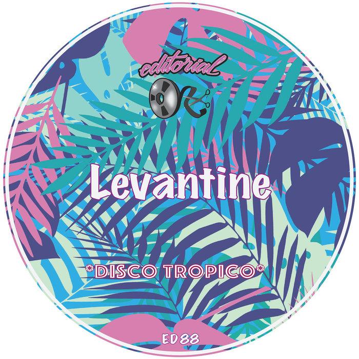 LEVANTINE - Disco Tropico