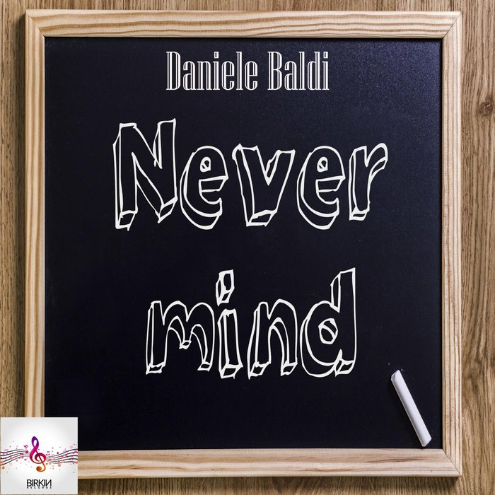 DANIELE BALDI - Never Mind