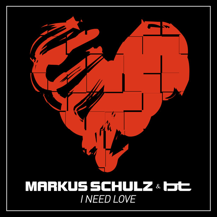 MARKUS SCHULZ & BT - I Need Love
