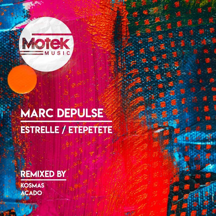 MARC DEPULSE - Estrelle/Etepetete