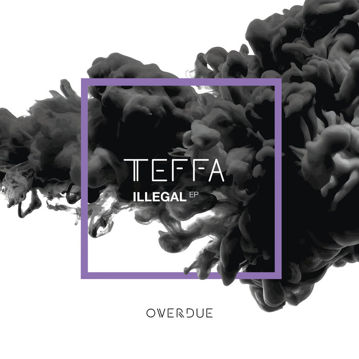 TEFFA - Illegal EP