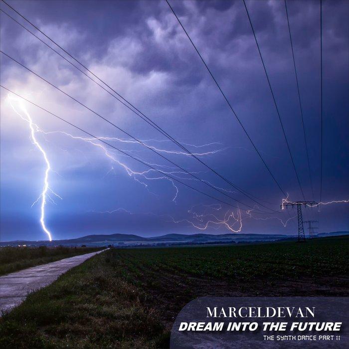 MARCEL de VAN - Dream Into The Future: The Synth Dance (Part II)