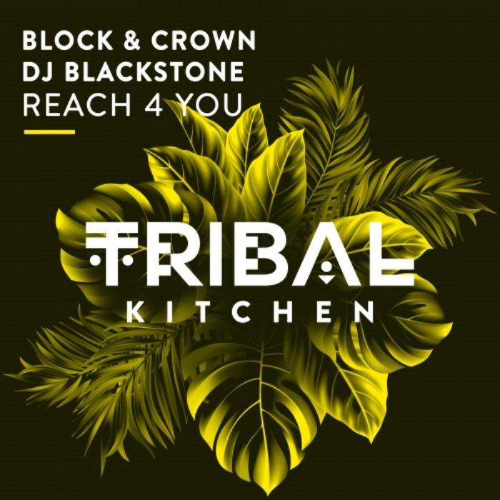 BLOCK/CROWN/DJ BLACKSTONE - Reach 4 You