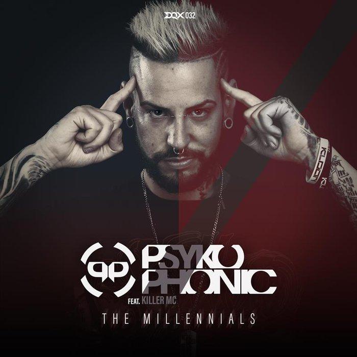 PSYKOPHONIC feat KILLER MC - The Millennials